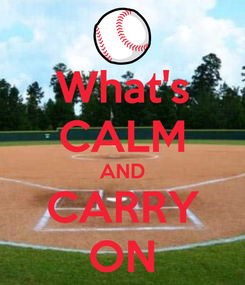 Poster: What's CALM AND CARRY ON