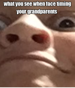 Poster: what you see when face timing your grandparents