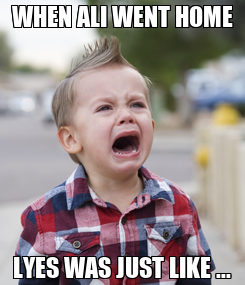 Poster: WHEN ALI WENT HOME LYES WAS JUST LIKE ...