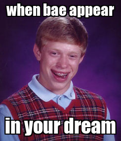 Poster: when bae appear in your dream
