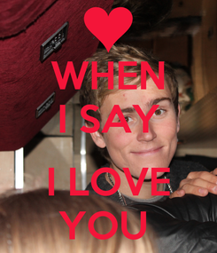 Poster: WHEN I SAY  I LOVE YOU