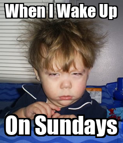 Poster: When I Wake Up On Sundays