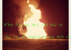 Poster:      When life gets hard just hold on...