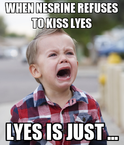 Poster: WHEN NESRINE REFUSES TO KISS LYES LYES IS JUST ...