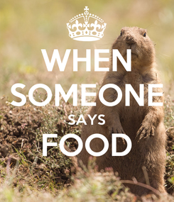 Poster: WHEN SOMEONE SAYS FOOD