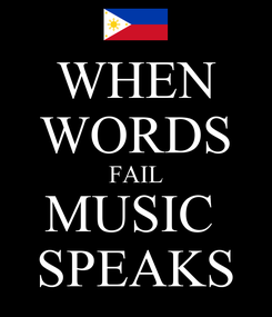 Poster: WHEN WORDS FAIL MUSIC  SPEAKS