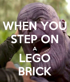 Poster: WHEN YOU STEP ON A LEGO BRICK