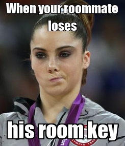 Poster: When your roommate loses his room key