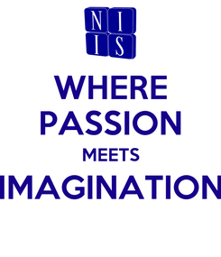 Poster: WHERE PASSION MEETS IMAGINATION