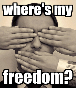 Poster: where's my freedom?