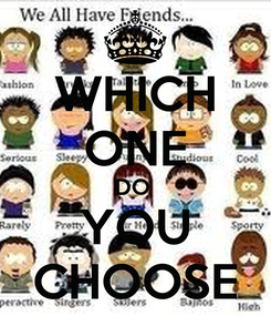 Poster: WHICH ONE DO  YOU CHOOSE