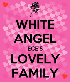 Poster: WHITE ANGEL ECE'S LOVELY FAMILY