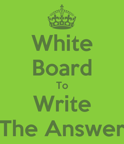 Poster: White Board To Write The Answer