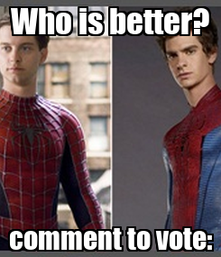 Poster: Who is better? comment to vote: