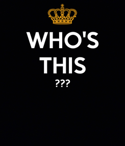 Poster: WHO'S THIS ???