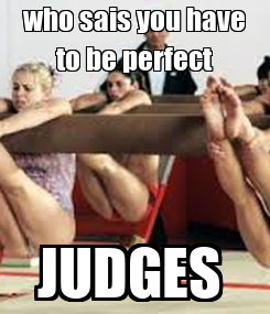 Poster: who sais you have to be perfect JUDGES