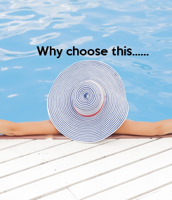 Poster: Why choose this......