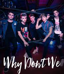 Poster: Why Don't We