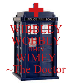 Poster: WIBBLEY WOBBLY TIMEY WIMEY ~The Doctor
