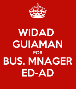 Poster: WIDAD  GUIAMAN FOR BUS. MNAGER ED-AD