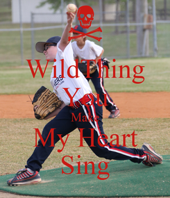 Poster: WildThing You Make My Heart Sing