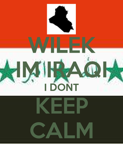 Poster: WILEK IM IRAQI I DONT KEEP CALM