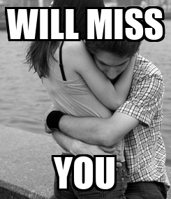 Poster: WILL MISS YOU