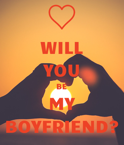 Poster: WILL YOU BE MY BOYFRIEND?