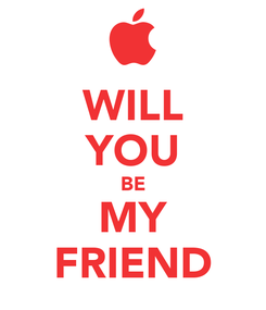 Poster: WILL YOU BE MY FRIEND