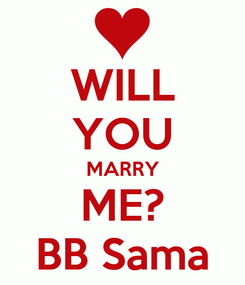 Poster: WILL YOU MARRY ME? BB Sama