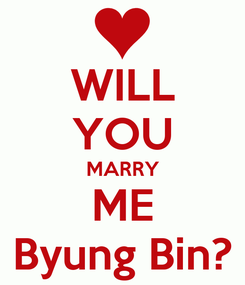 Poster: WILL YOU MARRY ME Byung Bin?