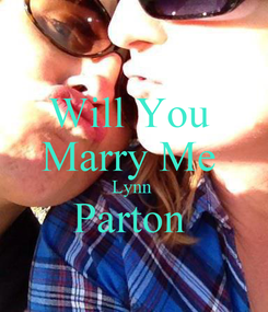 Poster: Will You  Marry Me  Lynn  Parton
