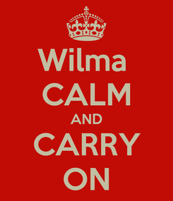 Poster: Wilma  CALM AND CARRY ON