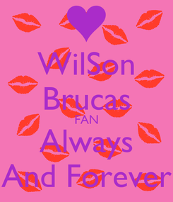 Poster: WilSon Brucas FAN Always And Forever