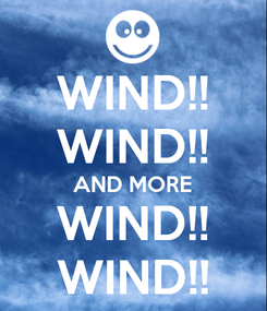 Poster: WIND!! WIND!! AND MORE WIND!! WIND!!