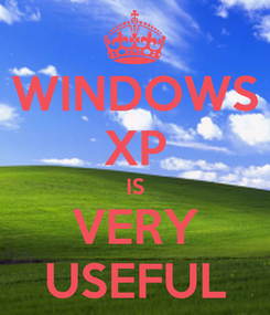 Poster: WINDOWS XP IS VERY USEFUL