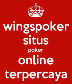Poster: wingspoker situs poker online terpercaya