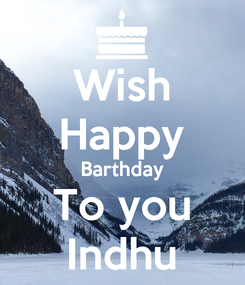 Poster: Wish Happy Barthday To you Indhu