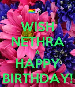 Poster: WISH NETHRA A HAPPY BIRTHDAY!