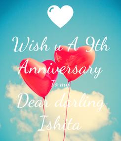 Poster: Wish u A 9th Anniversary To my Dear darling Ishita