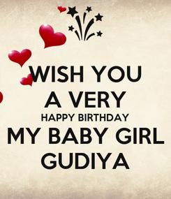 Poster: WISH YOU A VERY HAPPY BIRTHDAY MY BABY GIRL GUDIYA