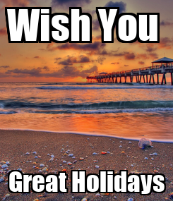Poster: Wish You  Great Holidays