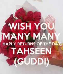 Poster: WISH YOU MANY MANY HAPLY RETURNS OF THE DAY TAHSEEN (GUDDI)