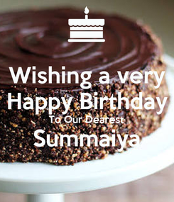 Poster: Wishing a very Happy Birthday To Our Dearest Summaiya