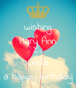 Poster: wishing Mary Ann AND Linda a happy birthday