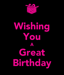Poster: Wishing You A Great Birthday