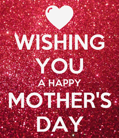 Poster: WISHING YOU A HAPPY MOTHER'S DAY