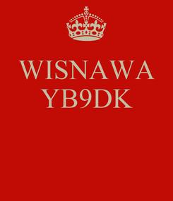 Poster: WISNAWA YB9DK