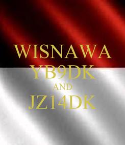 Poster: WISNAWA YB9DK AND JZ14DK