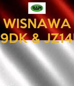 Poster: WISNAWA YB9DK & JZ14DK